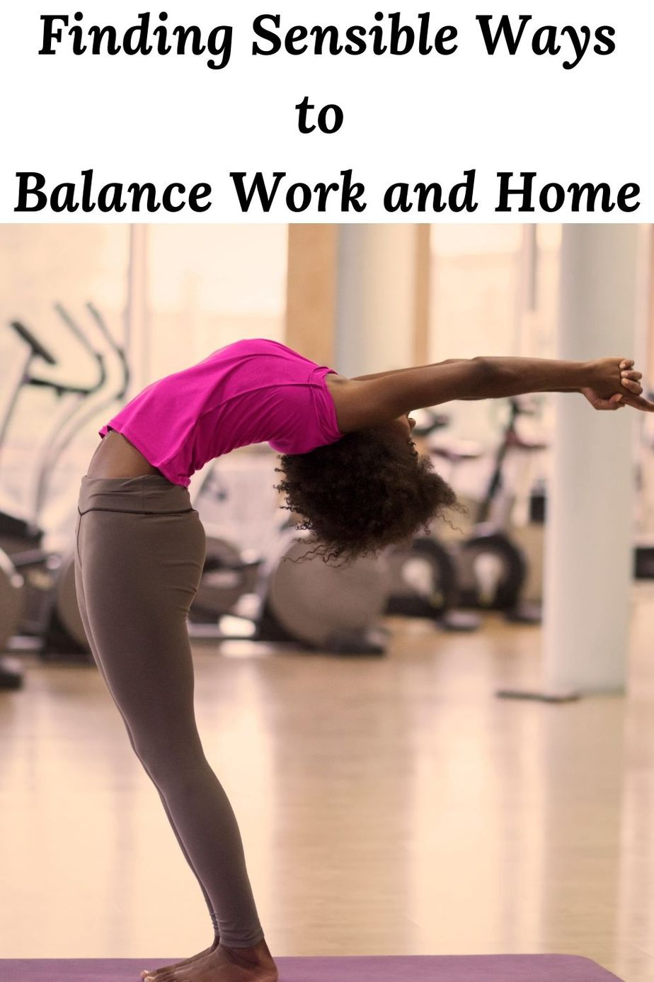 Finding Sensible Ways to Balance Work and Home