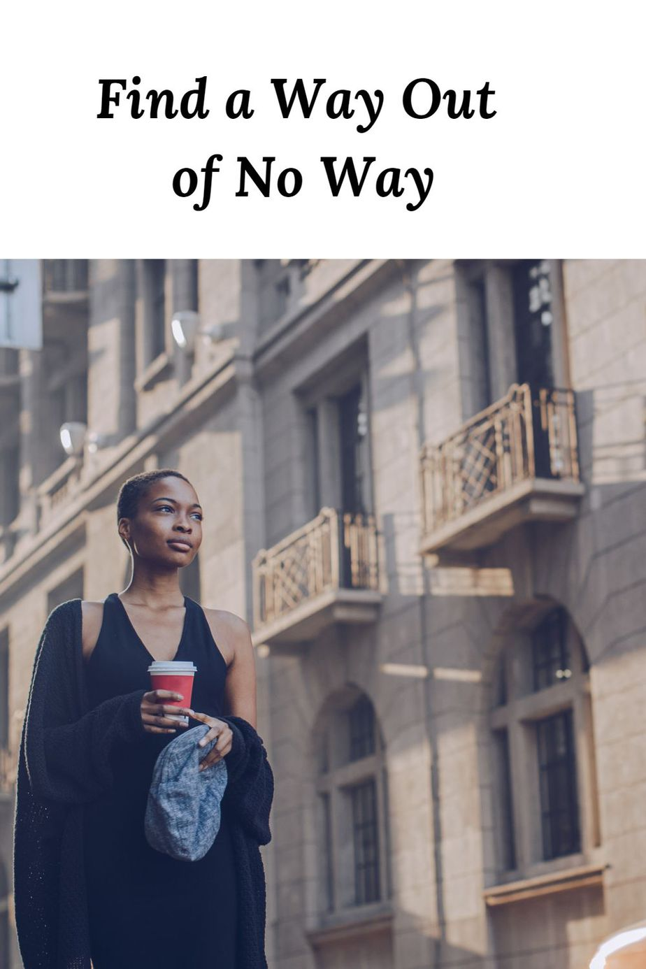 Find a Way Out of No Way