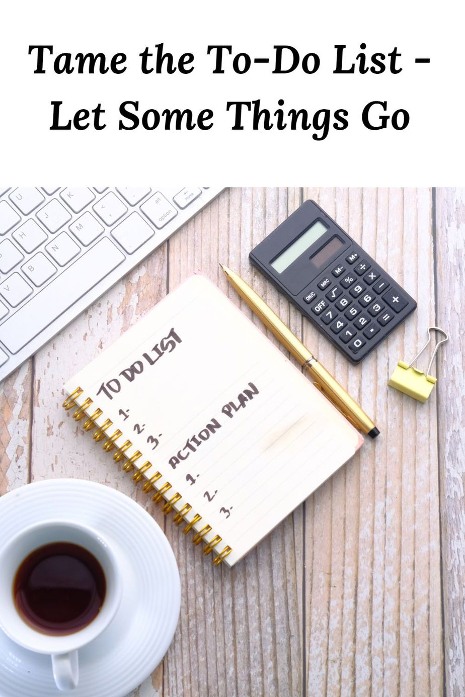 Tame the To-Do List - Let Some Things Go