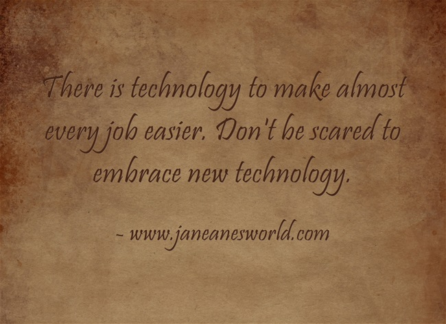 There is no point in running away from technology.